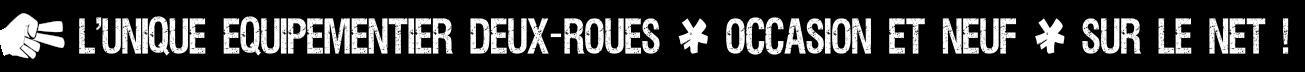 Site d'achat et vente en ligne d'équipements et accessoires moto d'occasion et neufs